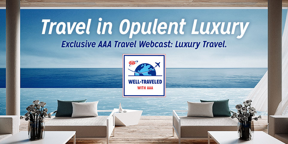 Join our AAA webcast on luxury travel