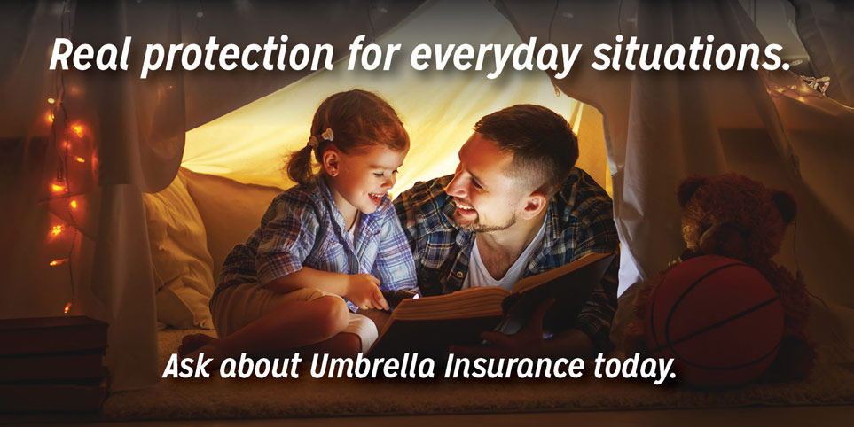 Ask about umbrella insurance today