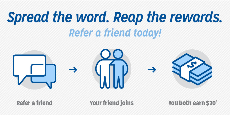 Spread the word. Reap the rewards. Refer a Friend today.